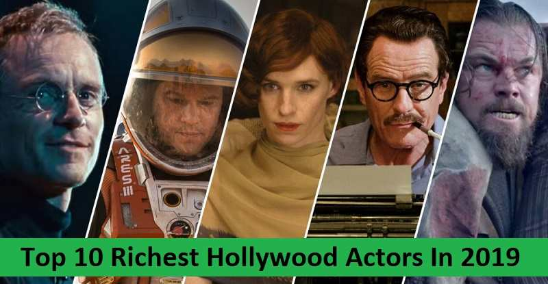 Top 10 Richest Hollywood Actors In 2019