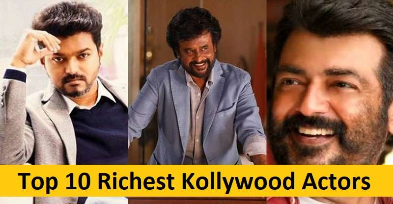 Top 10 Richest Kollywood Actors In India